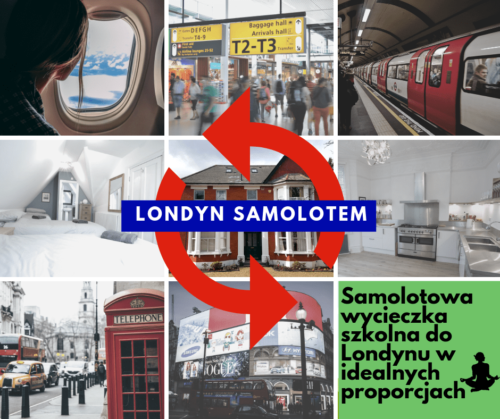 Londyn Wycieczka Szkolna samolotem