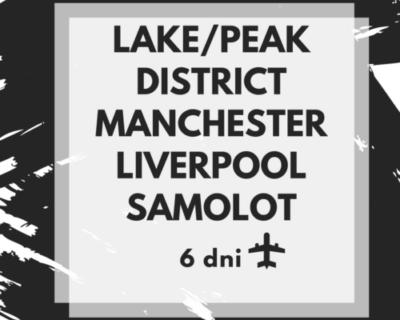 Peak/Lake District – Manchester – Liverpool – samolotem ✈